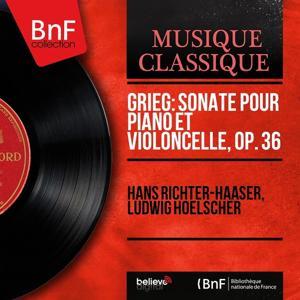 Grieg: Sonate pour piano et violoncelle, Op. 36 (Mono Version)