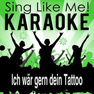 Ich wär gern dein Tattoo (Party Version) (Karaoke Version)
