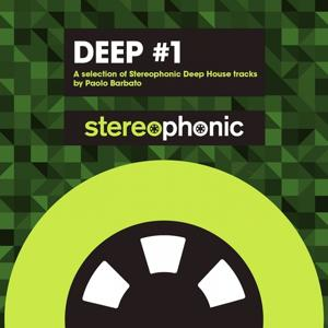 Deep #1 (A Selection of Stereophonic Deep House Tracks By Paolo Barbato)