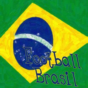 Football Brasil (Dance Your Brasilian Nights Away Supporting Your Football Team)