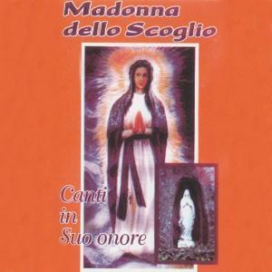 Madonna dello Scoglio (Canti in suo onore)