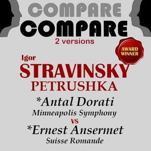Stravinsky: Petrushka, Antal Dorati vs. Ernest Ansermet (Compare 2 Versions)