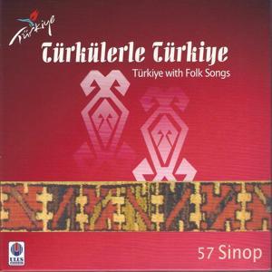 Türkülerle Türkiye, Vol. 57 (Sinop)