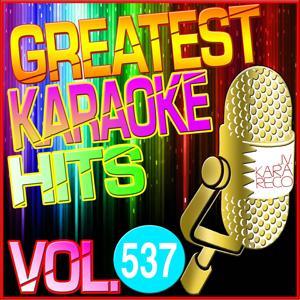 Greatest Karaoke Hits, Vol. 537