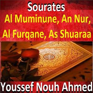 Sourates Al Muminune, An Nur, Al Furqane, As Shuaraa (Quran - Coran - Islam)