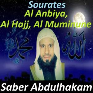 Sourates Al Anbiya, Al Hajj, Al Muminune