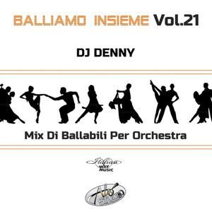 Balliamo Insieme, Vol. 21 (Mix Di Ballabili Per Orchestra)