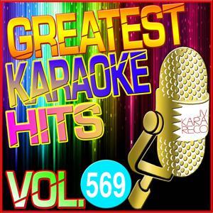 Greatest Karaoke Hits, Vol. 569