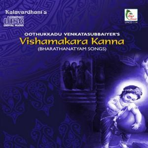 Vishamakara Kanna (Bharathanatyam Songs)