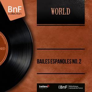 Bailes Españoles No. 2 (Mono Version)
