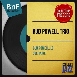 Bud Powell, le solitaire (Mono Version)