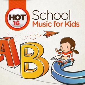 Hot 16: School Music for Kids