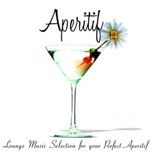 Aperitif (Lounge Music Selection for Your Perfect Aperitif)