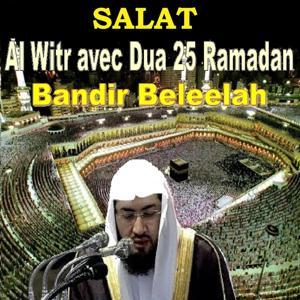 Salat Al Witr, Dua 25 (Ramadan 1434)