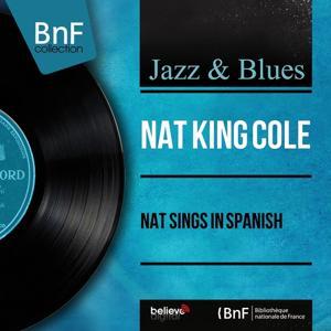 Nat Sings in Spanish (Mono Version)