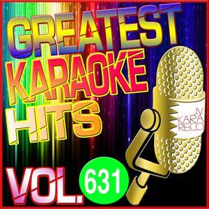 Greatest Karaoke Hits, Vol. 631