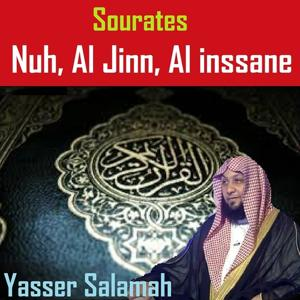 Sourates Nuh, Al Jinn, Al Inssane (Quran - Coran - Islam)