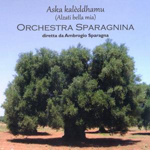 Aska kalï¾*ddhamu (Alzati bella mia): Conducted by Ambrogio Sparagna