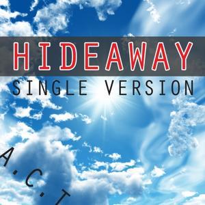 Hideaway (Single Version)