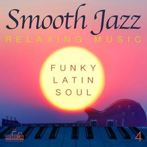 Smooth Jazz: Relaxing Music, Vol. 4 (Funky, Latin, Soul)
