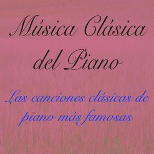 Música Clásica del Piano, Vol. 1: Las Canciones Clásicas de Piano Más Famosas