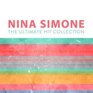 Nina Simone: The Ultimate Hit Collection