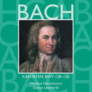 Bach, JS : Sacred Cantatas BWV Nos 128 - 130
