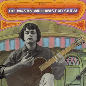 The Mason Williams Ear Show