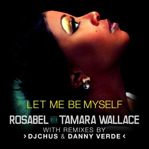 Let Me Be Myself (with Tamara Wallace)