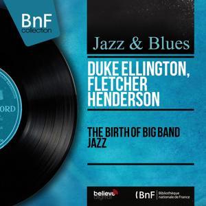 The Birth of Big Band Jazz (Mono Version)