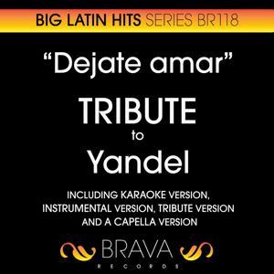 Dejate Amar - Tribute To Yandel - Ep