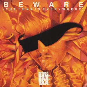Beware (The Funk Is Everywhere)