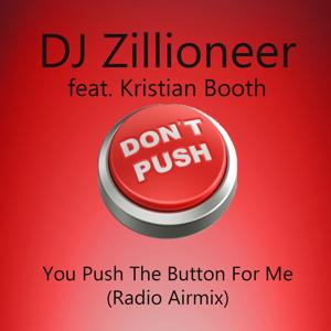 You Push the Button for Me