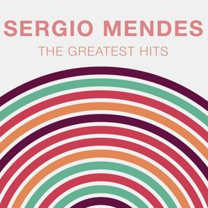 The Greatest Hits: Sergio Mendes
