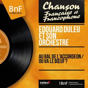 Au bal de l'accordéon / Où va le bœuf ? (Mono Version)