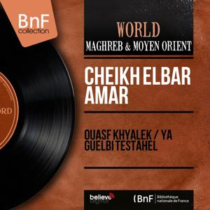 Ouasf Khyalek / Ya Guelbi Testahel (Mono Version)
