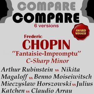 Chopin: Fantaisie-impromptu, Arthur Rubinstein  vs. Julius Katchen vs. Nikita Magaloff vs. Mieczyslaw Horszowski vs. Claudio Arrau vs. Benno Moiseiwitsch (Compare 6 Versions)