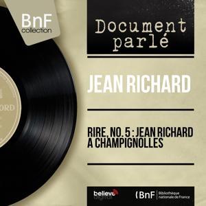 Rire, no. 5 : Jean Richard à Champignolles (Live, Mono Version)