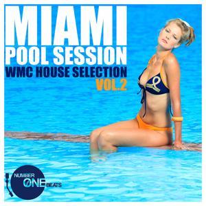 Miami Pool Session, Vol. 2 (WMC House Selection)