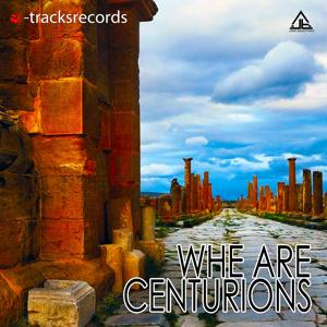 We Are Centurions