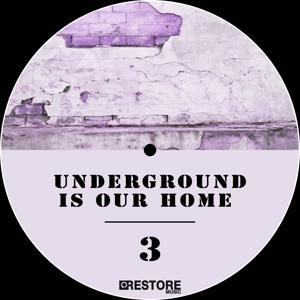 Underground Is Our Home, Vol. 3