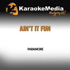 Ain't It Fun (Karaoke Version) [In the Style of Paramore]