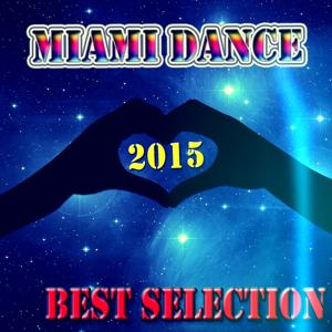 Miami Dance Best Selection 2015