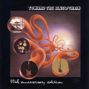 Toward The Blues  30th Anni Versary Edition