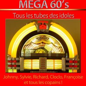 Mega 60's (Tous les tubes des idoles) [Remastered]