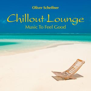 Chillout Lounge: Music to Feel Good