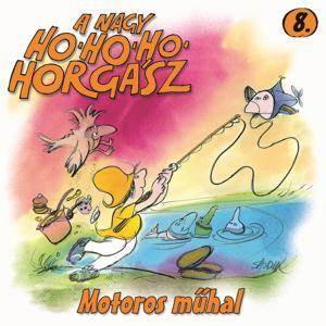 A Nagy Ho-Ho-Ho Horgász, Vol. 8 (Motoros Műhal)