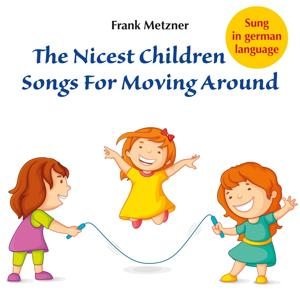 The Nicest Children Songs for Moving Around
