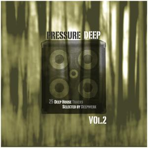 Pressure Deep, Vol. 2 (25 Deep House Tracks Selected By Deepwerk)