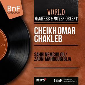 Sahbi Nemchilou / Zadni Mahboubi Blia (Mono Version)